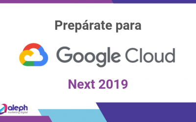 Prepárate para el Google Cloud Next 2019