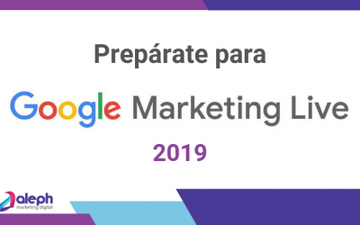 Prepárate para el Google Marketing Live 2019