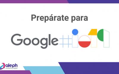 Prepárate para el Google I/O 2019